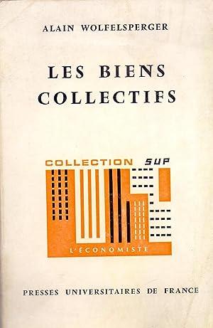 LES BIENS COLLECTIFS (Fondements théoriques de l'économie: Alain Wolfelsperger