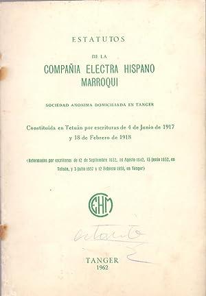 ESTATUTOS DE LA COMPAÑIA ELECTRA HISPANO MARROQUI, sociedad anonima domiciliada en Tanger (...