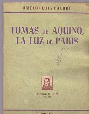 TOMAS DE AQUINO, LA LUZ DE PARIS: Amelio Luis Calori