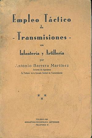 EMPLEO TACTICO DE TRANSMISIONES EN INFANTERIA Y ARTILLERIA: Antonio Barrera Martinez (Teniente de ...