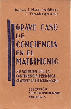 GRAVE CASO DE CONCIENCIA EN EL MATRIMONIO: J. Mañá y
