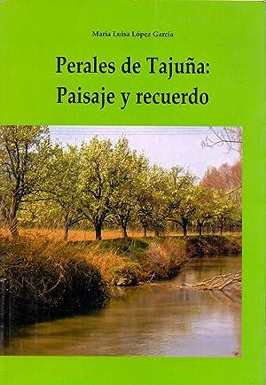 PERALES DE TAJUÑA: PAISAJE Y RECUERDO: Maria Luisa Lopez Garcia
