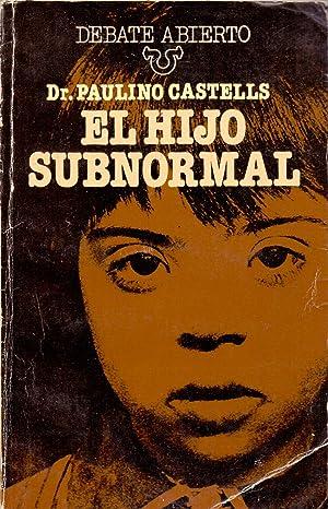 EL HIJO SUBNORMAL: Paulino Castells