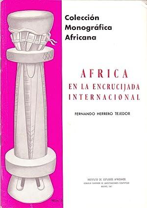 COLECCION MONOGRAFICA AFRICANA nº.2: AFRICA EN LA ENCRUCIJADA INTERNACIONAL: Fernando Herrero ...