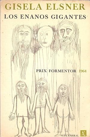 LOS ENANOS GIGANTES (Prix formentor 1964): Gisela Elsner