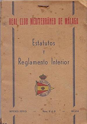ESTATUTOS Y REGLAMENTO INTERIOR: Real Club Mediterraneo de Malaga