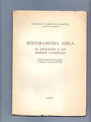 FOTOMETRIA AEREA SU APLICACION A LOS TRABAJOS CATASTRALES: Gabriel Garcia-Badell