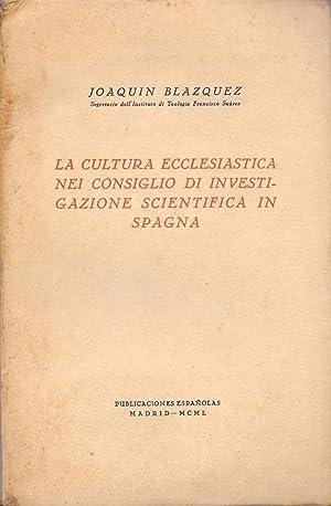 LA CULTURA ECCLESIASTICA NEI CONSIGLIO DI INVESTIGAZIONE: Joaquin Blazquez