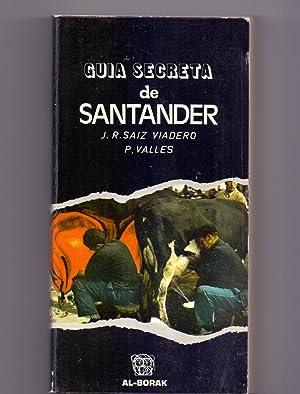 GUIA SECRETA DE SANTANDER: J. R. Saiz Viadero - P. Valles Gomez