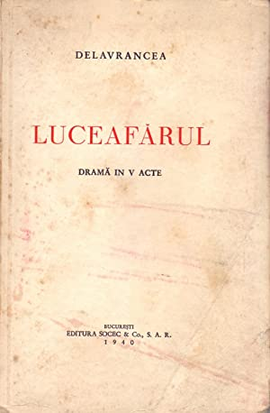 LUCEAFARUL (Drama in V acte): Delavrancea
