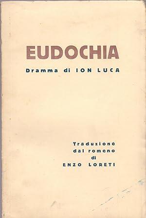 EUDOCHIA (Dramma): Ion Luca