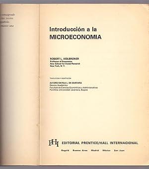 INTRODUCCION A LA MICROECONOMIA: Robert L. Heilbroner (Traduccion y adaptacion alvaro Davila L. de ...