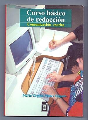CURSO BASICO DE REDACCION, COMUNICACION ESCRITA: Marta Virginia Muller Delgado