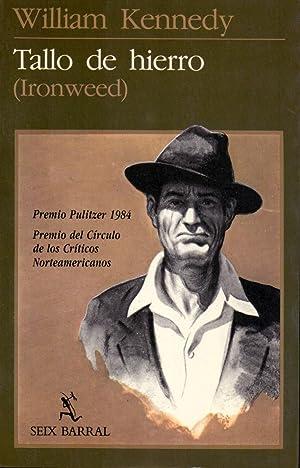 TALLO DE HIERRO (IRONWEED): William Kennedy (Traduce