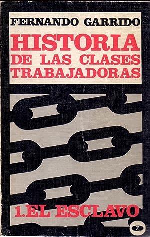 HISTORIA DE LAS CLASES OBRERAS - I. EL ESCLAVO -: Fernando Garrido (Prologo de Emilio Castelar)