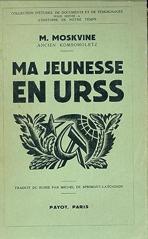 MA JEUNESSE EN URSS: M. Moskvine (Traduit