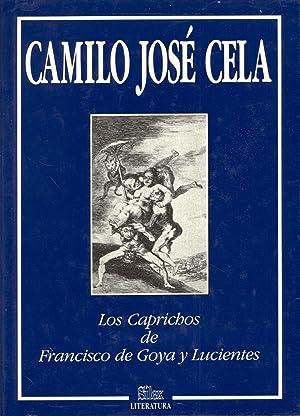 LOS CAPRICHOS DE FRANCISCO DE GOYA Y: Camilo Jose Cela