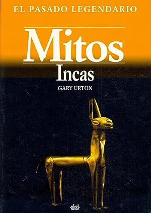 MITOS INCAS (EL PASADO LEGENDARIO): Gary Urton (Traduccion de Jose Miguel Serrano)