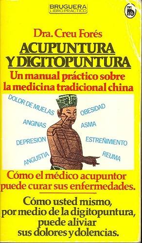 ACUPUNTURA Y DIGITOPUNTURA (UN MANUAL PRACTICO SOBRE: Dra. Greu Fores