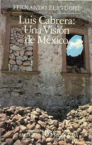 LUIS CABRERA: UNA VISION DE MEXICO: Fernando Zertuche