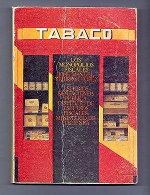 TABACO, LOS MONOPOLIOS FISCALES, ESTUDIOS DE HACIENDA: Jose Manuel Tejerizo