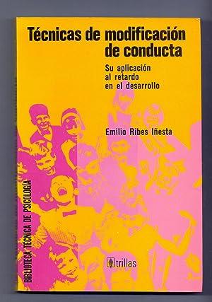 TECNICAS DE MODIFICACION DE CONDUCTA, SU APLICACION: Emilio Rebes Iñesta