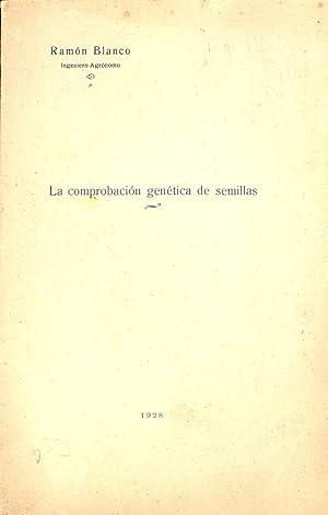 LA COMPROBACION GENETICA DE SEMILLAS: Ramon Blanco