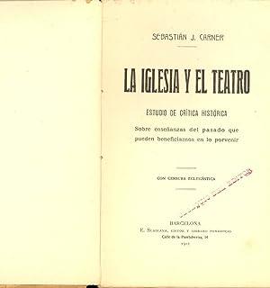 LA IGLESIA Y EL TEATRO: Sebastian J. Carner