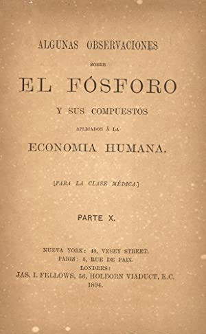 ALGUNAS OBSERVACIONES SOBRE EL FOSFORO Y SUS COMPUESTOS APLICADOS A LA ECONOMIA HUMANA: James I. ...