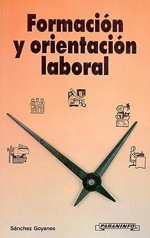 FORMACION Y ORIENTACION LABORAL: Enrique Sanchez Goyanes (Prologo de Rafael Calvo Ortega)