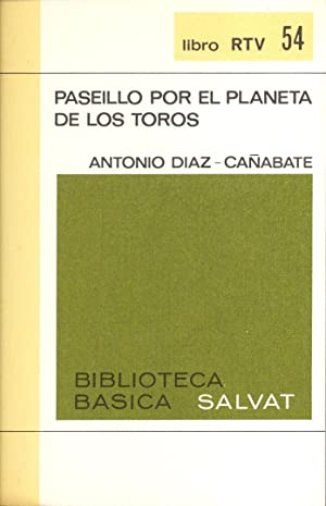 PASEILLO POR EL PLANETA DE LOS TOROS: Antonio Diaz Cañabate