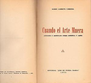 CUANDO EL ARTE MUERA (ENSAYOS Y ARTICULOS SOBRE ESTETICA Y ARTE): Mario Alberto Carrera