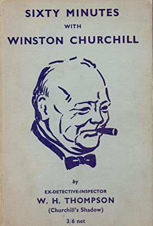 SIXTY MINUTES WITH WINSTON CHURCHILL: W. H. Thompson