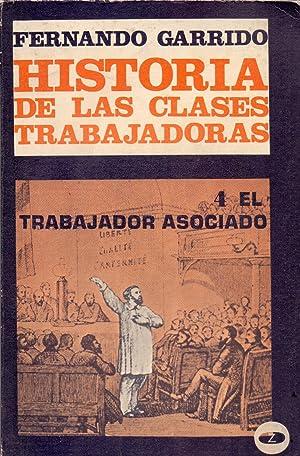 HISTORIA DE LAS CLASES TRABAJADORAS, (4 El: Fernando Garrido