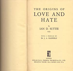 THE ORIGIENS OF LOVE AND HATE: Ian D. Suttie