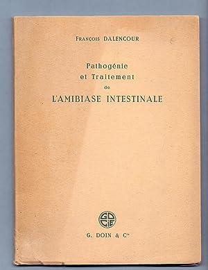 PATHOGENIE ET TRAITEMENT DE L'AMIBIASE INTESTINALE: Francoise Dalencour