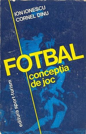FOTBAL CONCEPTIA DE JOC: Ion Ionescu Cornel