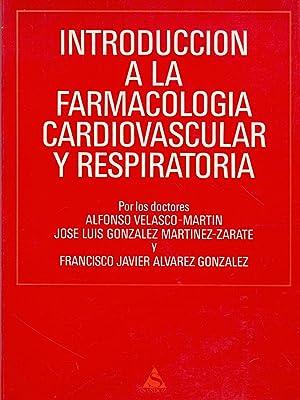 INTRODUCCION A LA FARMACOLOGIA CARDIOVASCULAR Y RESPIRATORIA: Alfonso Velas-Martin, Jose Luis ...