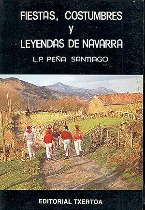 FIESTAS COSTUMBRES Y LEYENDAS DE NAVARRA: L. P. Peña Santiago