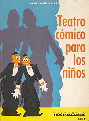 TEATRO COMICO PARA NIÑOS (COMEDIAS - DIALOGOS - MONOLOGOS -: German Berdiales