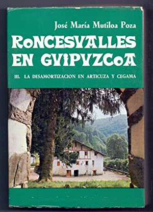 RONCESVALLES EN GUIPUZCOA III- LA DESAMORTIZACION EN: Jose M. Mutiloa