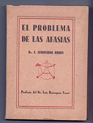 EL PROBLEMA DE LAS AFASIAS: J. Izquierdo Rubin