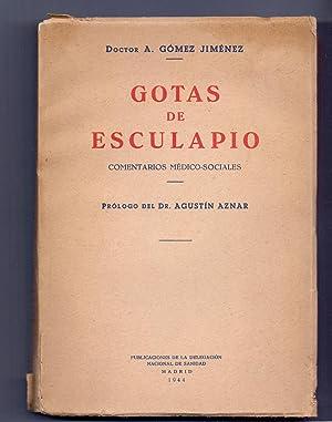 GOTAS DE ESCULAPIO - COMENTARIOS MEDICOS-SOCIALES: A. Gomez Jimenez