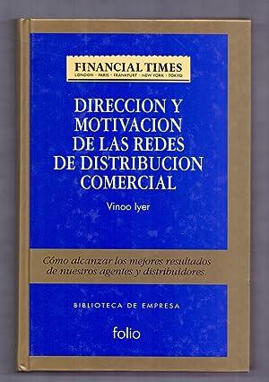 DIRECCION Y MOTIVACION DE LAS REDES DE DISTRIBUCION COMERCIAL (COMO ALCANZAR LOS MEJORES RESULTADOS...