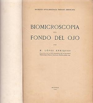 BIOMICROSCOPIA DEL FONDO DEL OJO: M. Lopez Enriquez