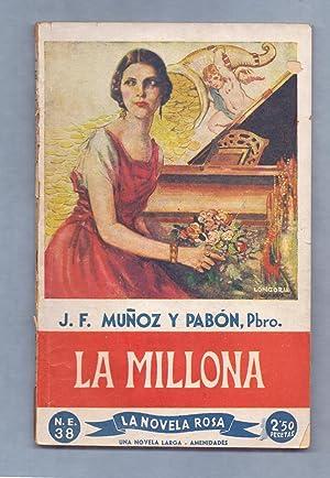 LA MILLONA (NOVELA DE COSTUMBRES): J. F. Mucñoz