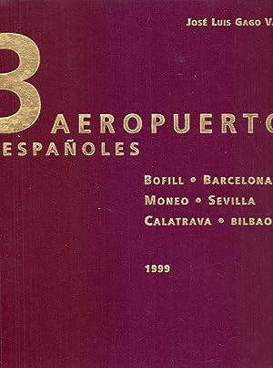3 AEROPUERTOS ESPAÑOLES -Barcelona (Bofill) - Sevilla: Jose Luis Gago