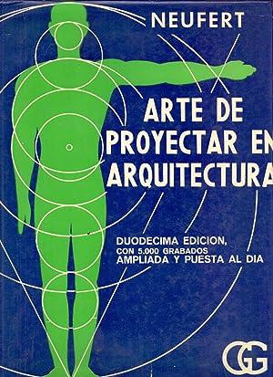 ARTE DE PROYECTAR EN ARQUITECTURA (Fundamentos, normas,: Ernst Neufert