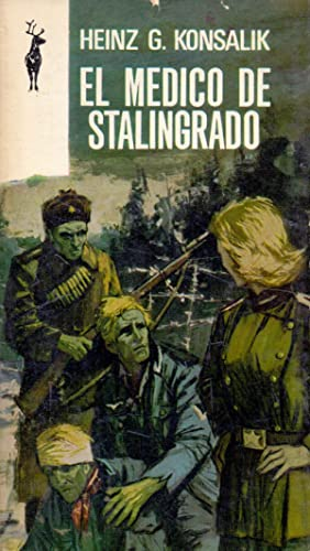EL MEDICO DE STALINGRADO: Heinz G. Konsalik. Traducion de C. Paytuvi, Portada de C. Sanroma
