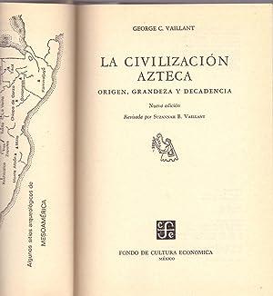 LA CIVILIZACION AZTECA - Origen, Grandeza y: George C. Vaillant